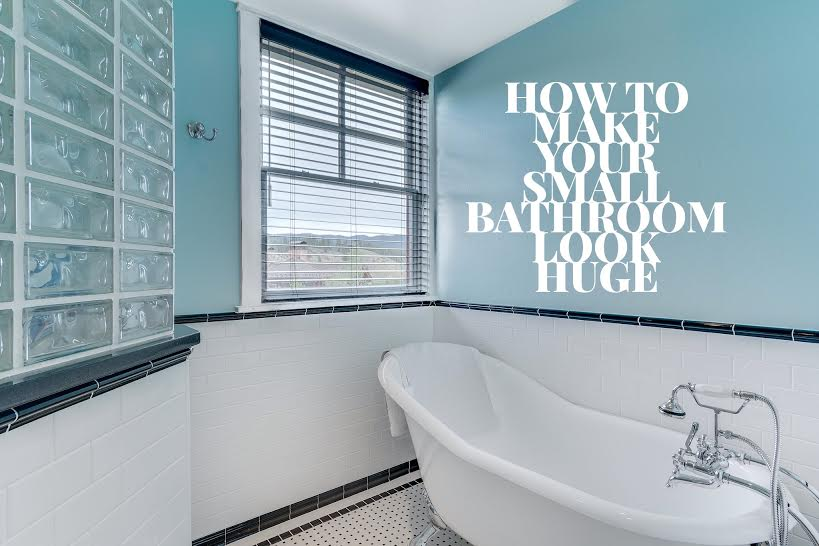 How to make small bathroom look huge