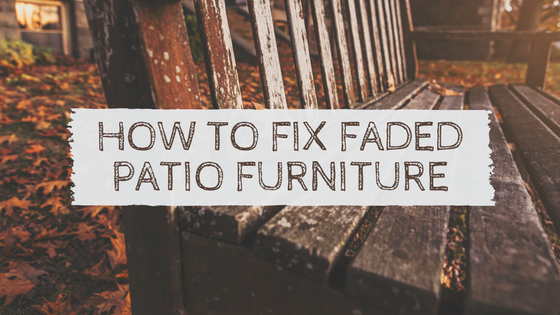 how to fix faded patio furniture